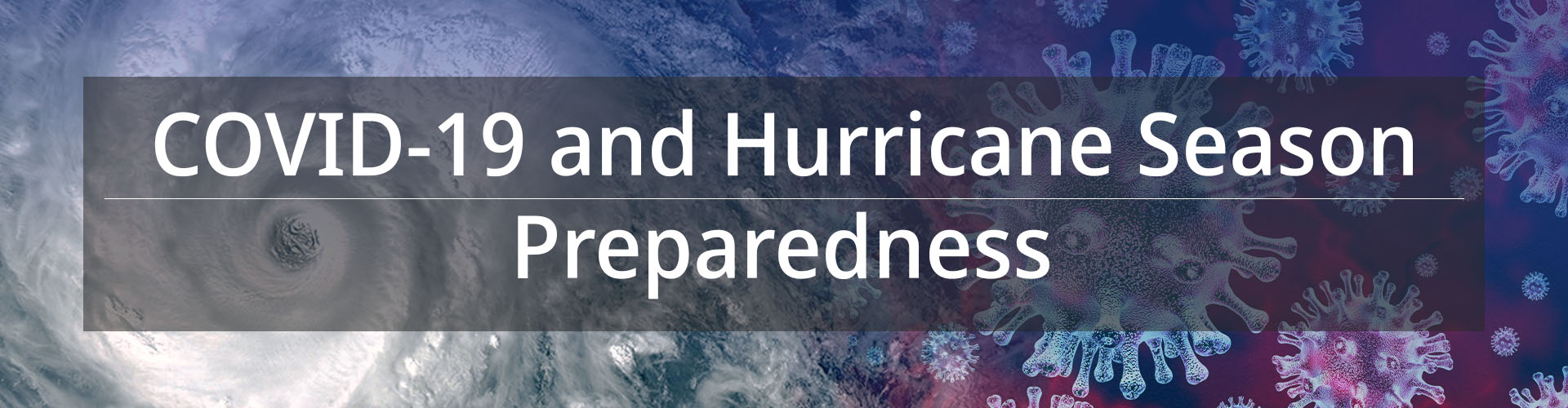 COVID-19 and Hurricane Season Preparedness